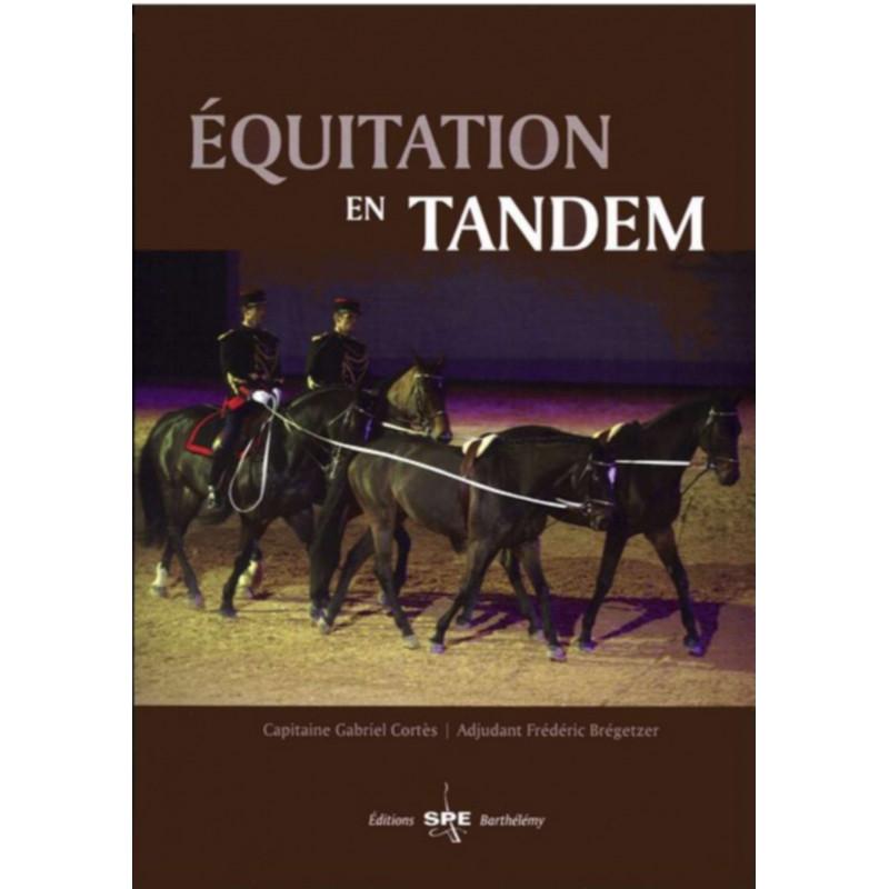EQUITATION EN TANDEM Edition SPE Barthelemy Librairie Automobile SPE 9782912838407