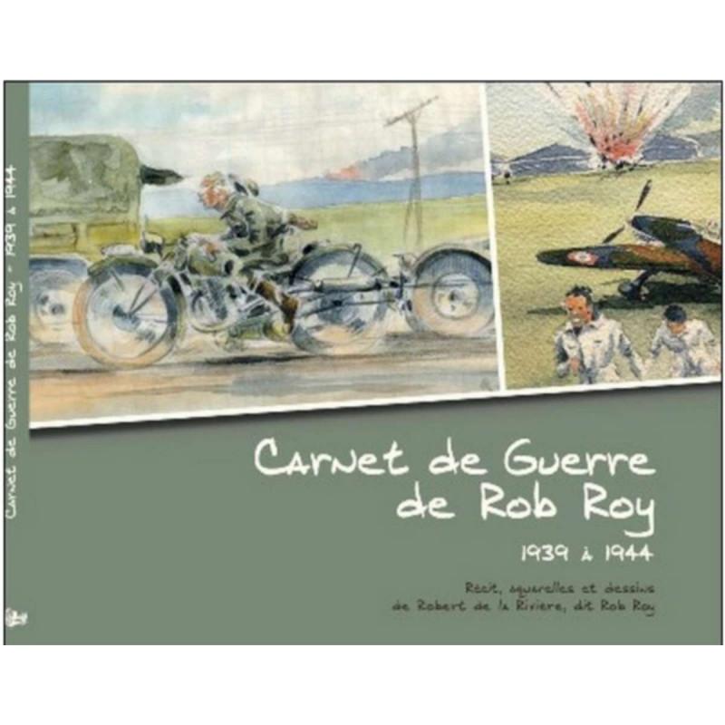 Carnet de Guerre de Rob Roy 1939 à 1944 Librairie Automobile SPE 9782746624443