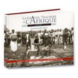 LA GRANDE TRAVERSÉE DE L'AFRIQUE 1896-1899 - Congo Fachoda Djibouti Librairie Automobile SPE 9782915347807