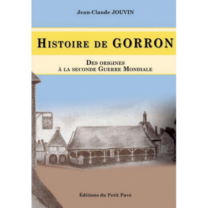 Histoire de Gorron des origines à la seconde guerre mondiale Librairie Automobile SPE 9782847123975