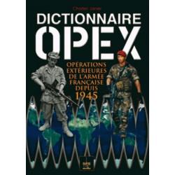 DICTIONNAIRE OPEX INTERVENTIONS EXTÉRIEURS DE L'ARMÉE FRANÇAISE Edition SPE Barthelemy Librairie Automobile SPE 9791094311059