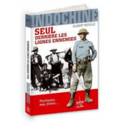 Indochine, Seul Derriere Les Lignes Ennemies Edition SPE Barthelemy 9791094311028