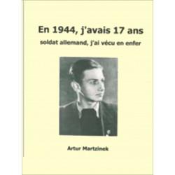 EN 1944 , J'AVAIS 17 ANS - SOLDAT ALLEMAND J'AI VECU L'ENFER
