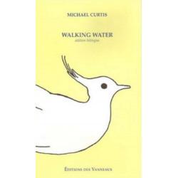 WALKING WATER / MICHAEL CURTIS / EDITIONS DES VANNEAUX Librairie Automobile SPE 9782916071459