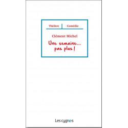 UNE SEMAINE...PAS PLUS de Clément MICHEL Librairie Automobile SPE 9782369442028