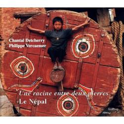 Une racine entre deux pierres: le Népal de Chantal DETCHERRY Librairie Automobile SPE 9782857921813