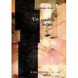 Un couloir infini De Dominique SIERRA Edition La tête à l'envers 9782954217833