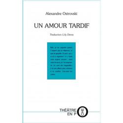 Un amour tardif de Alexandre Ostrovsk Ed. Tertium Librairie Automobile SPE 9782368481448