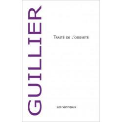 TRAITÉ DE L 'OISIVETÉ / VINCENT GUILLIER / EDITIONS DES VANNEAUX Librairie Automobile SPE 9782916071749
