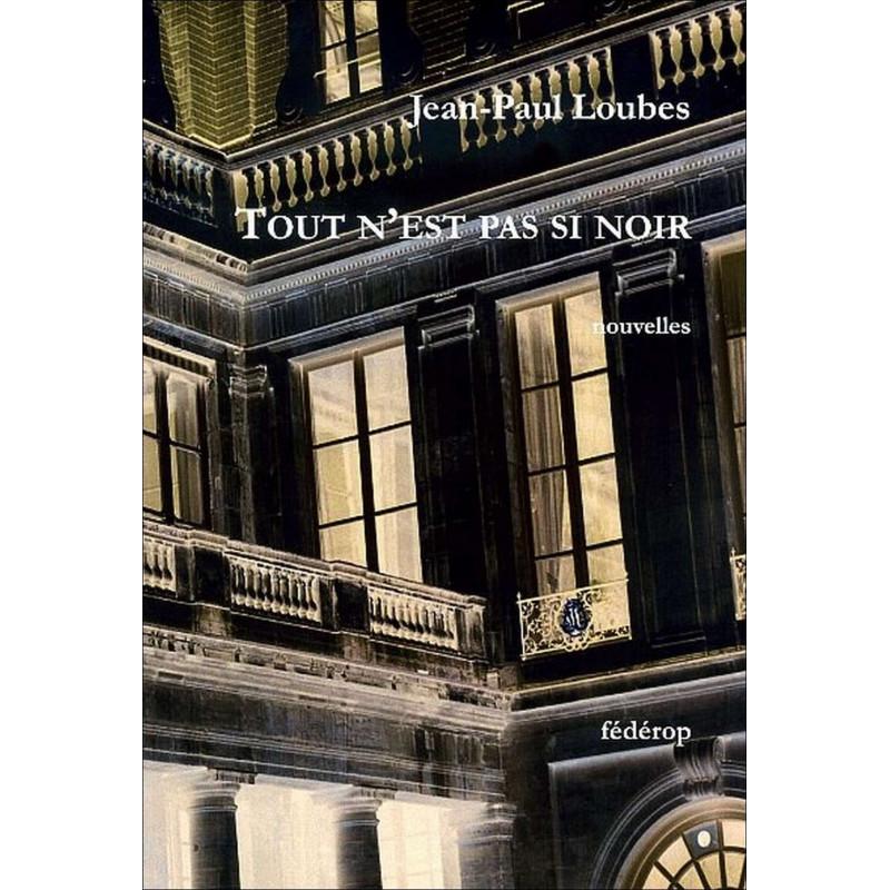 Tout n'est pas si noir de Jean-Paul LOUBES Librairie Automobile SPE 9782857922124
