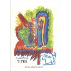 TITRE (UNE ÉPOPÉE INACHEVÉE) / IVAR CH 'VAVAR / ÉDITIONS DES VANNEAUX Librairie Automobile SPE 9782916071725