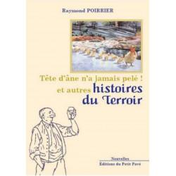 TÊTE D'ÂNE N'A JAMAIS PELÉ ! ET AUTRES HISTOIRES DU TERROIR Librairie Automobile SPE 9782847121759
