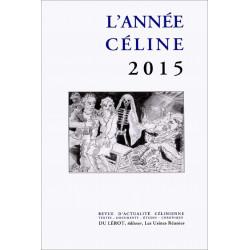 L'ANNÉE CÉLINE 2015 Revue d'actualité célinienne Librairie Automobile SPE Année Celine 2015