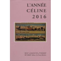 L'ANNÉE CÉLINE 2016 Revue d'actualité célinienne Librairie Automobile SPE 9782355481239