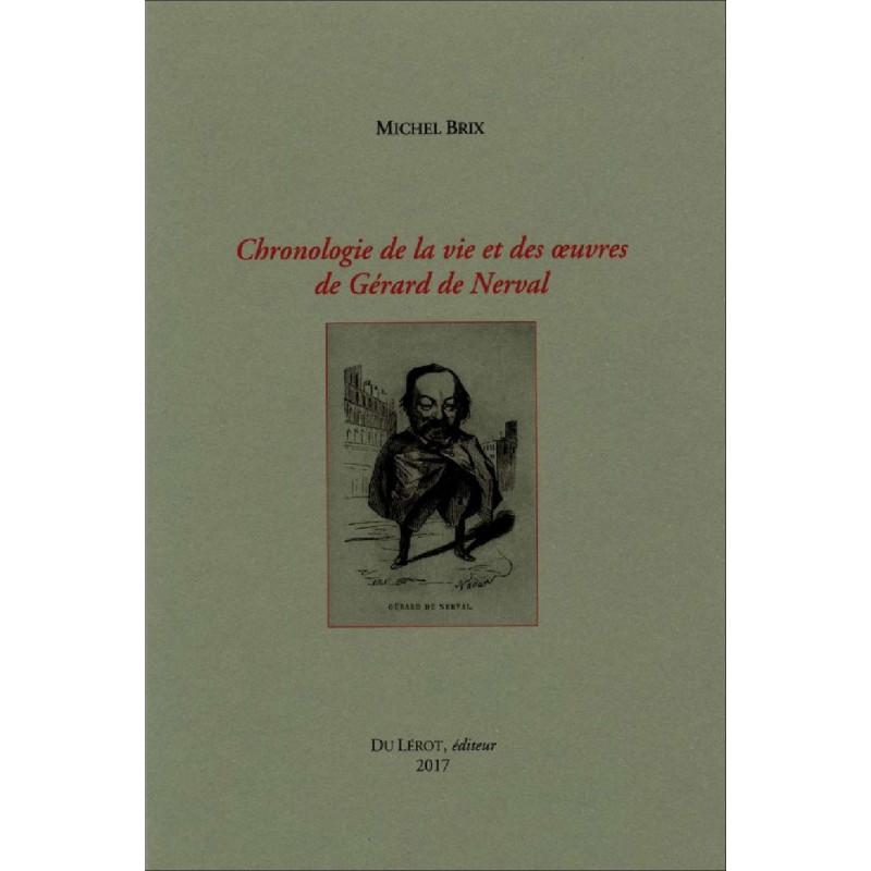 CHRONOLOGIE DE LA VIE ET DES ŒUVRES DE GERARD DE NERVAL Librairie Automobile SPE 9782355481222