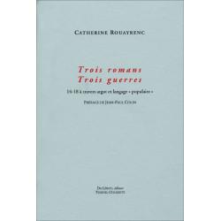 """TROIS ROMANS, TROIS GUERRES 14-18 à travers l'argot et langage """"populaire"""" Librairie Automobile SPE 9782355481178"""