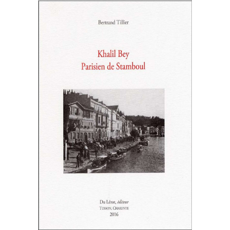 KHALIL BEY - PARISIEN DE STAMBOUL de Tillier Bertrand Librairie Automobile SPE 9782355481130