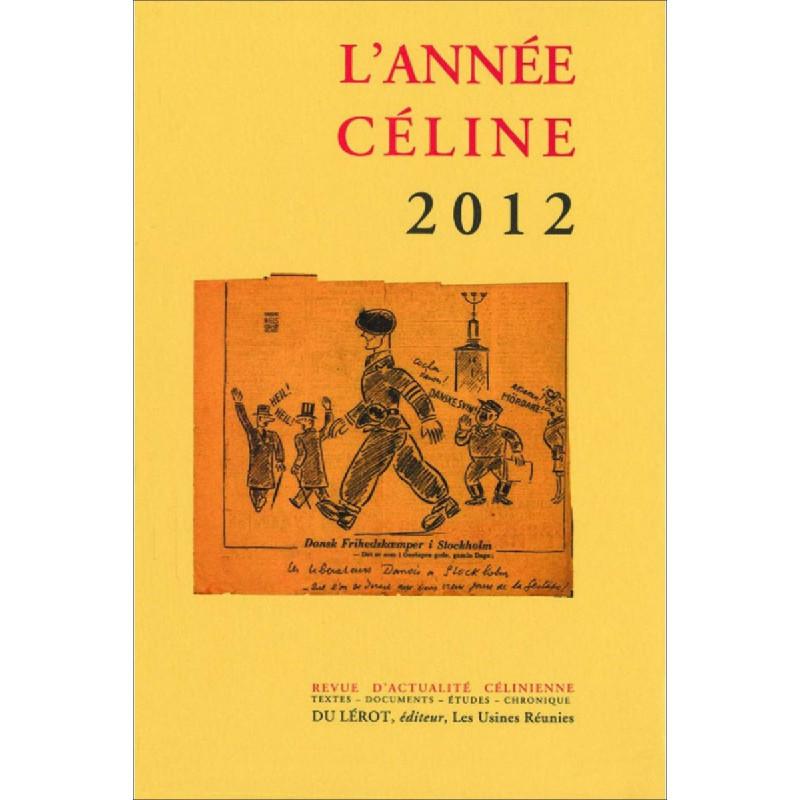 L'ANNÉE CÉLINE 2012 Revue d'actualité célinienne Librairie Automobile SPE 9782355480799