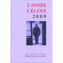 L'ANNÉE CÉLINE 2009 Revue d'actualité célinienne Librairie Automobile SPE 9782355480409