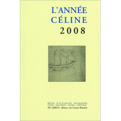 L'ANNÉE CÉLINE 2008 Revue d'actualité célinienne Librairie Automobile SPE 9782355480324