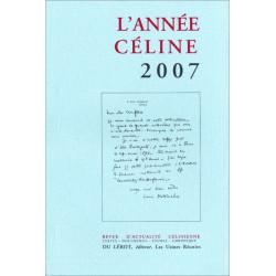 L'ANNÉE CÉLINE 2007 Revue d'actualité célinienne Librairie Automobile SPE 9782355480164