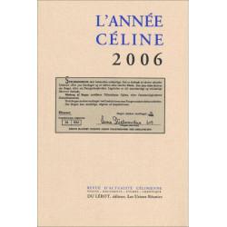L'ANNÉE CÉLINE 2006 Revue d'actualité célinienne Librairie Automobile SPE 9782355480034