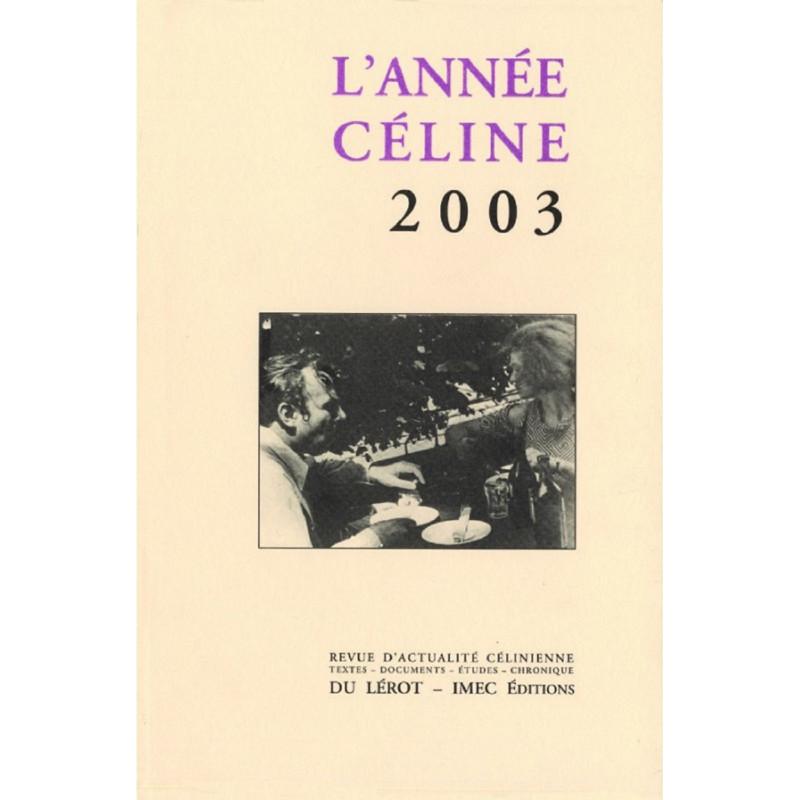 L'ANNEE CELINE 2003 Revue d'actualité célinienne Librairie Automobile SPE Année Céline 2003