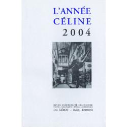 L'ANNEE CELINE 2004 Revue d'actualité célinienne Librairie Automobile SPE Année Céline 2004