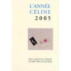 L'ANNEE CELINE 2005 Revue d'actualité célinienne Librairie Automobile SPE Année Celine 2005