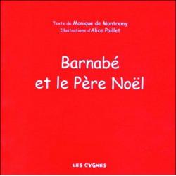 BARNABÉ ET LE PÈRE NOEL de Monique de MONTREMY Librairie Automobile SPE 9782951635869