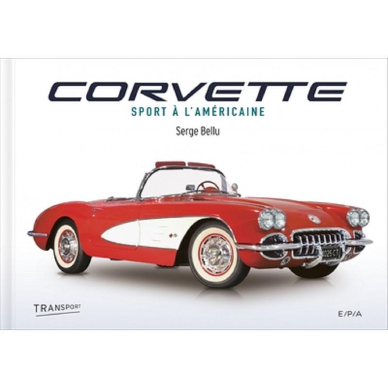 CORVETTE - SPORT A L'AMÉRICAINE Librairie Automobile SPE 9782851209450