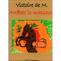 ARRÊTEZ LE MASSACRE de Victoire de M. Librairie Automobile SPE 9782915459074