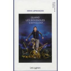 QUAND LES BOUSSOLES S'AFFOLENT de Denis LEFRANÇOIS Librairie Automobile SPE 9782915459913