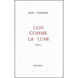 CON COMME LA LUNE de JEAN L' ANSELME Librairie Automobile SPE 9782856681398