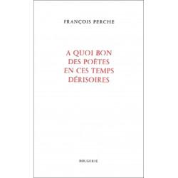 A QUOI BON DES POETES EN CES TEMPS DERISOIRES de FRANCOIS PERCHE Librairie Automobile SPE 9782856681947
