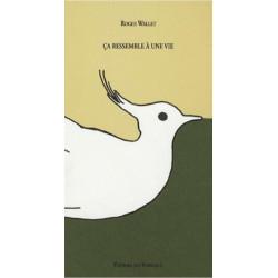 CA RESSEMBLE À UNE VIE / ROGER WALLET / EDITIONS DES VANNEAUX Librairie Automobile SPE 9782916071022
