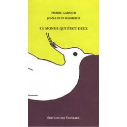 CE MONDE QUI ÉTAIT DEUX / PIERRE GARNIER et JEAN-LOUIS RAMBOUR / EDITIONS DES VANNEAUX Librairie Automobile SPE 9782916071145