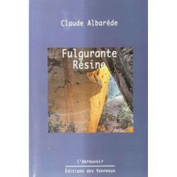 Fulgurante résine / Claude...