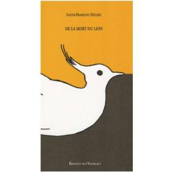 DE LA MORT DU LION / LOUIS-FRANÇOIS DELISSE / EDITIONS DES VANNEAUX Librairie Automobile SPE 9782916071084