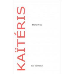 HÉROINES / CONSTANTIN KAITERIS / EDITIONS DES VANNEAUX Librairie Automobile SPE 9782916071701