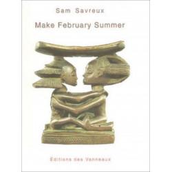 Make February summer / Sam SAVREUX / Des vanneaux Librairie Automobile SPE 9782916071442
