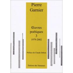 Œuvres poétiques - Tome 3, 1979-2002 / Pierre GARNIER / Des vanneaux Librairie Automobile SPE 9782916071718