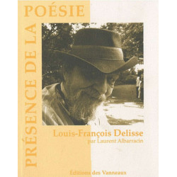 LOUIS-FRANÇOIS DELISSE PRÉSENCE DE LA POÉSIE / LAURENT ALBARRACIN / ÉDITIONS DES VANNEAUX Librairie Automobile SPE 9782916071503