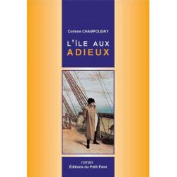 L'ÎLE AUX ADIEUX les trois derniers jours de l'empereur en France Librairie Automobile SPE 9782847121339