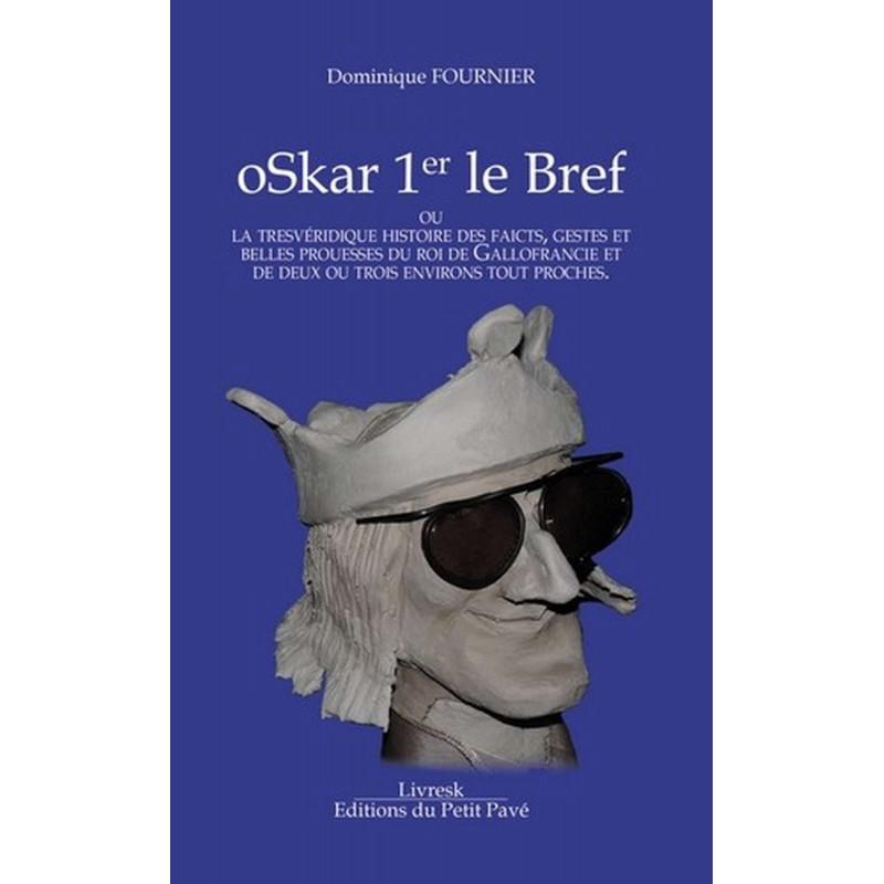 Oskar 1er le bref ou la trevéridique histoire des faicts Librairie Automobile SPE 9782847122374