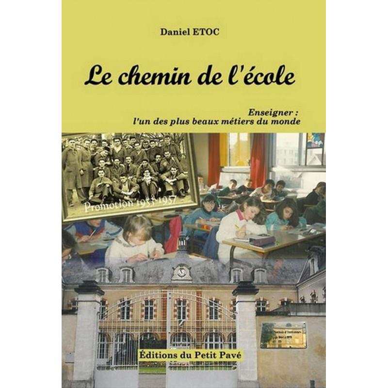 LE CHEMIN DE L'ECOLE , Enseigner : l'un des plus beaux métiers du monde Librairie Automobile SPE 9782847122657