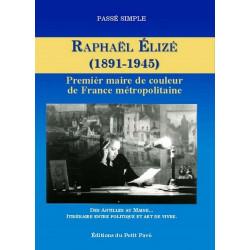 RAPHAËL ÉLIZÉ 1891-1945 , Premier maire de couleur de la France Librairie Automobile SPE 9782847122534