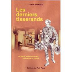 LE DERNIERS TISSERANDS Du Berry au Bourbonnais, résistance et agonie Librairie Automobile SPE 9782847121407