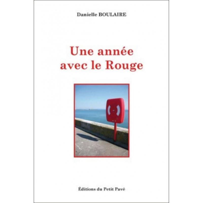 UNE ANNÉE AVEC LE ROUGE de Danielle Boulaire Librairie Automobile SPE 9782847124835