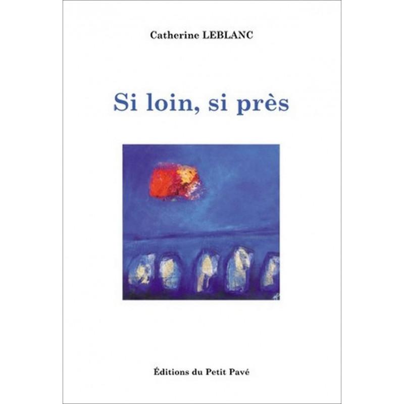 Si loin, si près de Catherine Leblanc Librairie Automobile SPE 9782847122855